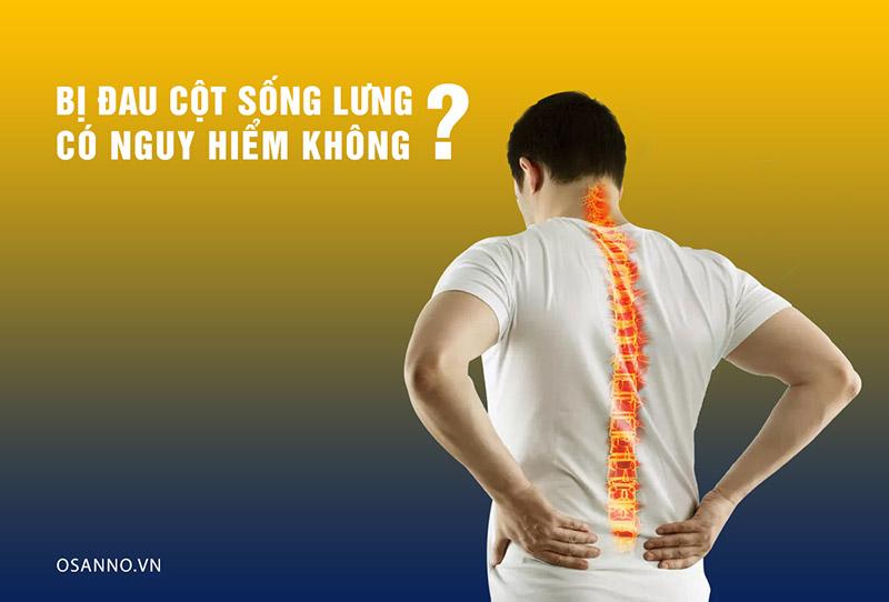 Bị đau cột sống lưng có nguy hiểm không?