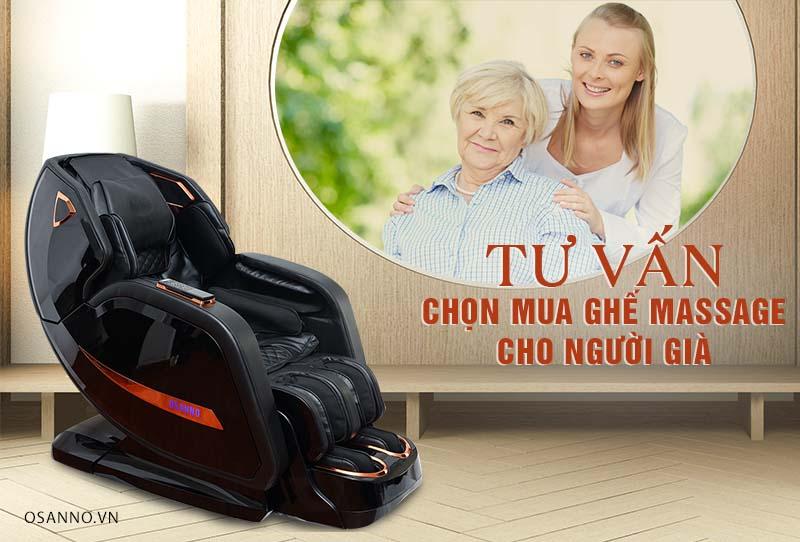 Tư vấn chọn mua ghế massage cho người già đúng chuẩn, phù hợp chăm sóc sức khỏe ông bà bố mẹ.