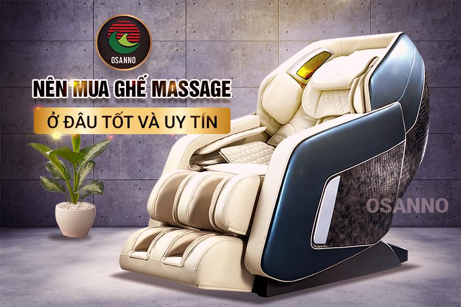nên mua ghế massage ở đâu tốt và uy tín