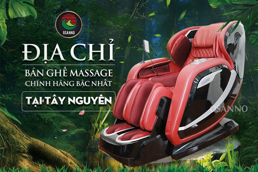 địa chỉ bán ghế massage chính hãng tại Tây Nguyên